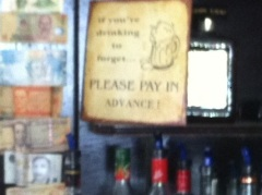 If You Are Drinking to Forget - Please Pay In Advance